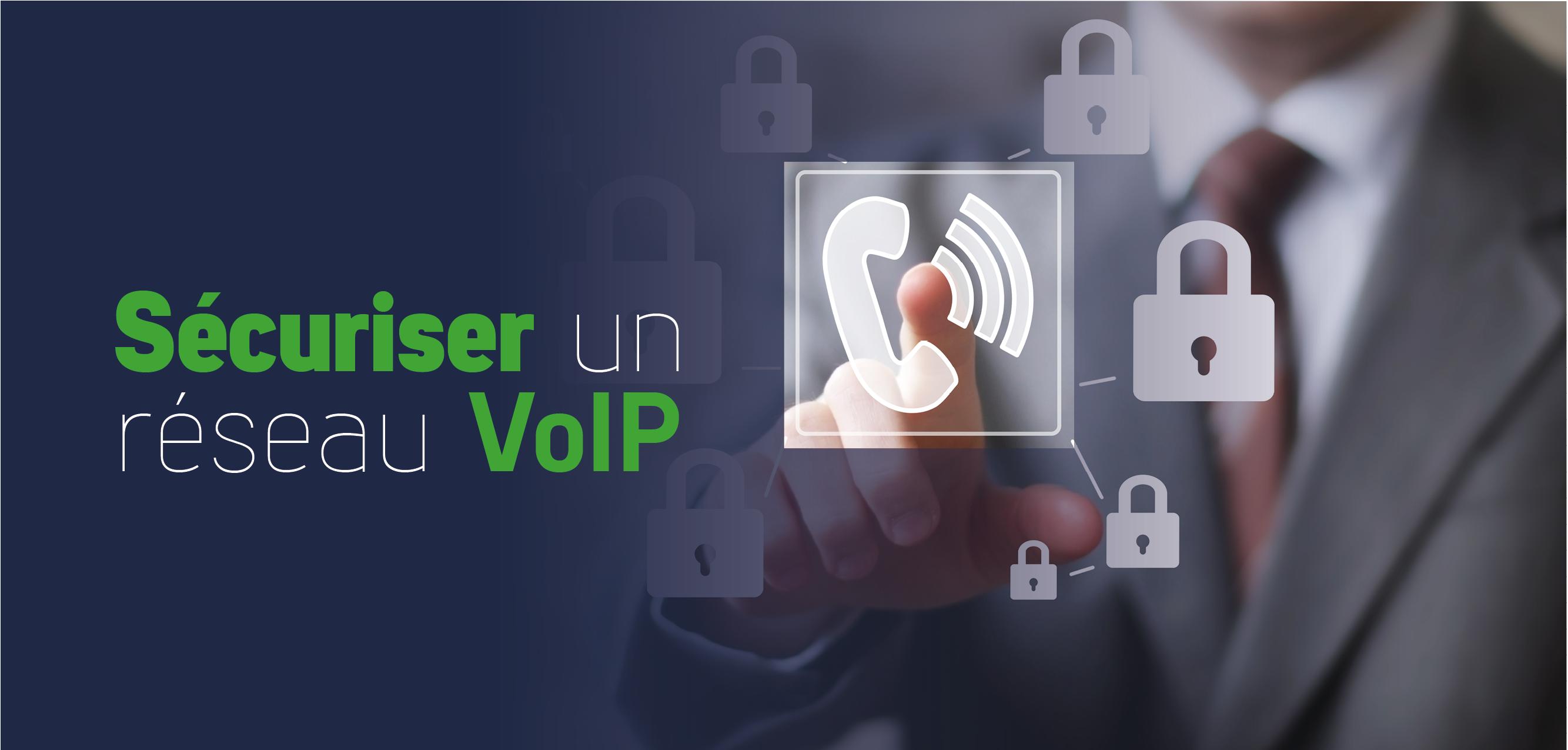Sécuriser un réseau VoIP
